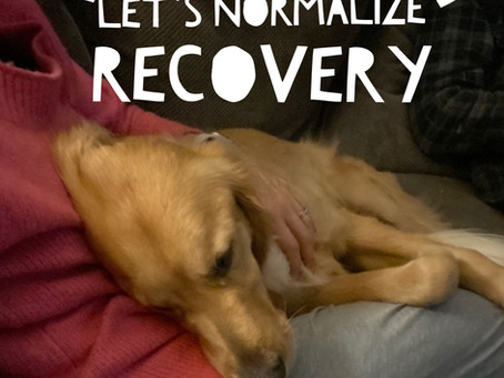Let's Normalize Recovery