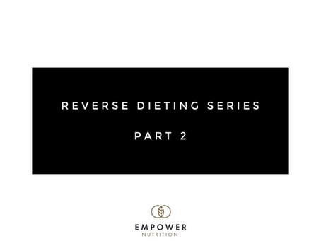 What to EXPECT in a Reverse Diet!