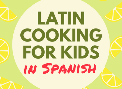 New: Latin Cooking Classes for Kids!