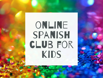 New: Online Spanish Clubs for kids in K-5th grades!