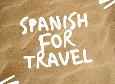 Spanish for Travel: A Four Week Series