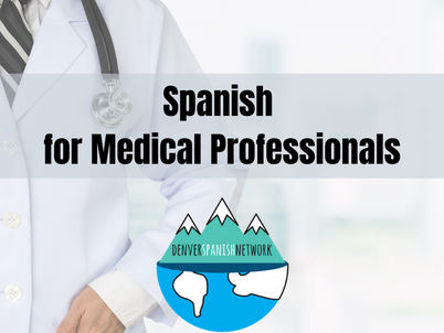 Spanish Classes for Medical Professionals - Online!