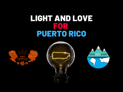 Help Denver Spanish Network and Dos Abuelas bring Light and Love to Puerto Rico.