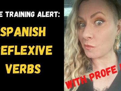 Free Training Alert: Reflexive Verbs in Spanish!