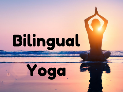 New Class: Bilingual Yoga!