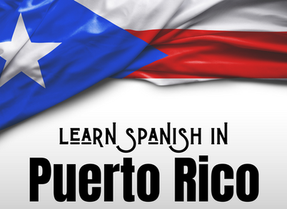 Learn Spanish with us in Puerto Rico!