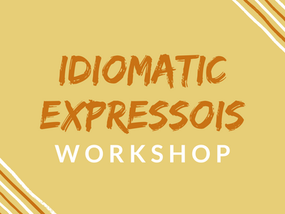 New Workshop: Idiomatic Expressions