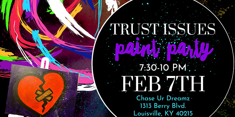 Trust Issues Paint Party | Louisville
