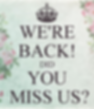 we-re-back-did-you-miss-us.png