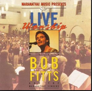 LIVE WORSHIP WITH BOB FITTS