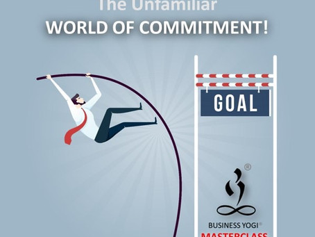 The Unfamiliar World of Commitment!