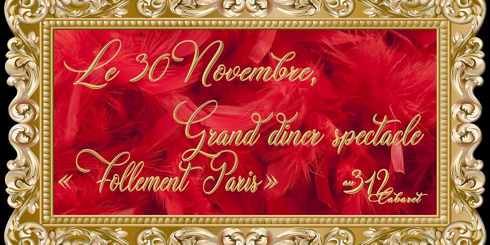 "Grand Diner Spectacle "" Follement Paris """