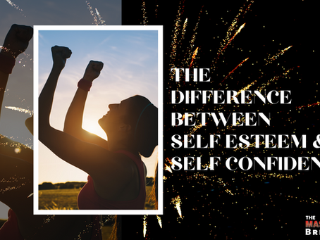 Do You Know the Difference Between Self-Esteem            and  Self-Confidence?