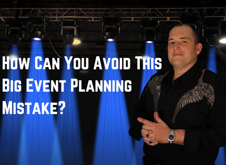How Do You Avoid Making A Big Event Planning Mistake?