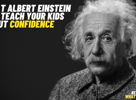 What Albert Einstein Can Teach Your Kids About Confidence