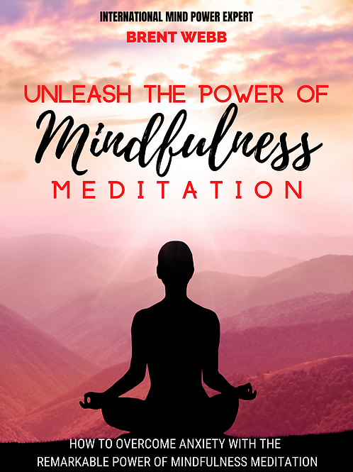 Unleash the Power of Mindfulness Meditation Ebook
