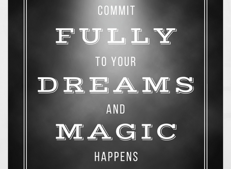 Commit Fully To Your Dreams