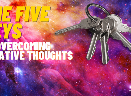 5 Keys To Overcome Negative Thoughts