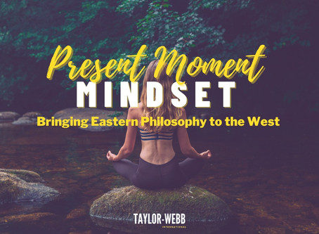 Present Moment Mindset - Bringing Eastern Philosophy to the West