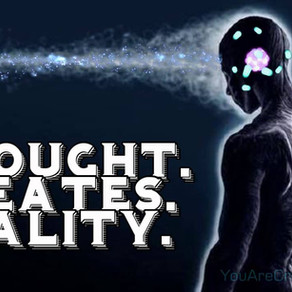 Thoughts. Create. Reality.
