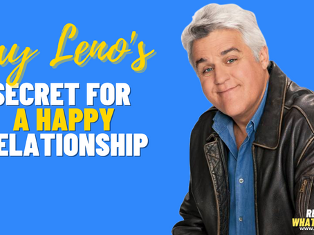 Jay Leno's Secret For A Happy Relationship