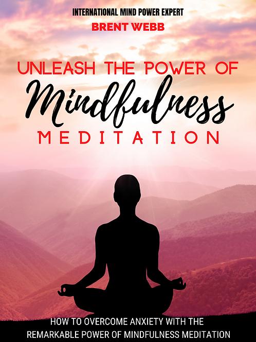Unleash The Power Of Mindfulness Meditation Ebook