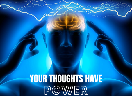 Your Thoughts Have Power