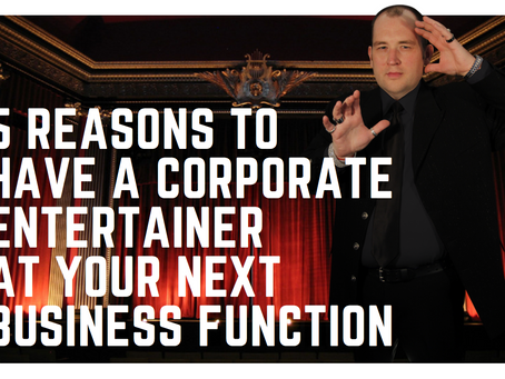 5 Reasons to Have a Corporate Entertainer at Your Next Business Function