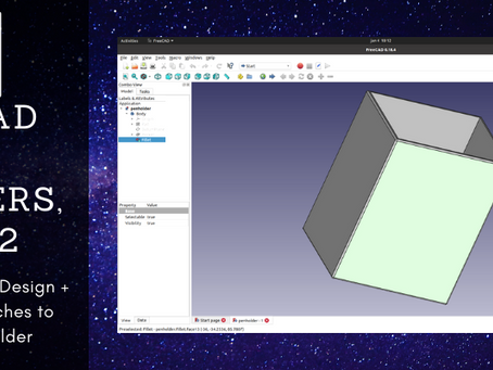 3D Design with FreeCAD — Part 2: Working with Sketcher + Part Design Workbenches
