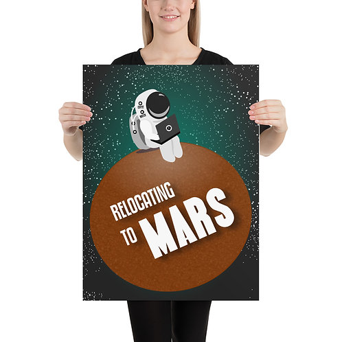 Relocating to Mars - Printed Poster
