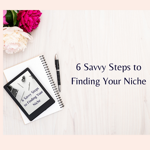6 Savvy Steps to Find Your Niche