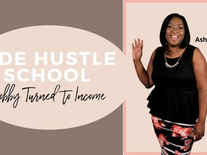 Side Hustle School: Hobby Turned to Income