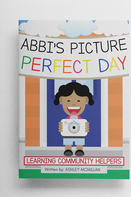 Abbi's Picture Perfect Day: Learning Community Helpers