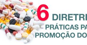 6 DIRETRIZES PRÁTICAS PARA A PROMOÇÃO DO USO RACIONAL DE MEDICAMENTOS