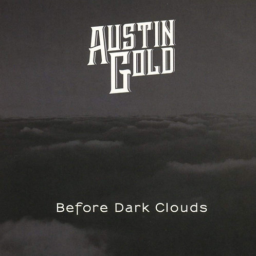 Austin Gold - Before Dark Clouds
