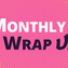 Monthly Wrap-Up: February