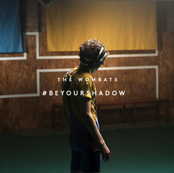 Wombats - Be Your Shadow EP