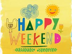 Yea! It's the Weekend!