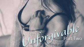 Monday Fiction: Unforgivable Pt. 2