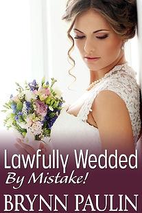 Lawfully Wedded by Mistake.jpg