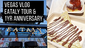 Vegas Eataly Tour and 1 Year Anniversary