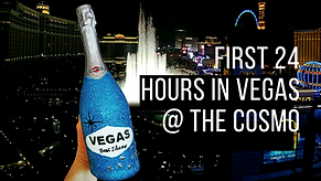 First 24 Hours in Vegas At The Cosmopoli