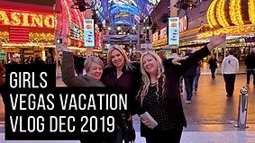 Girls Vegas Vacation Vlog December 2019.