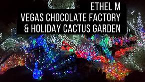 Ethel M Vegas Chocolate Factory and Holi