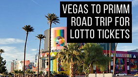 Vegas to Primm Road Trip for Lotto Ticke