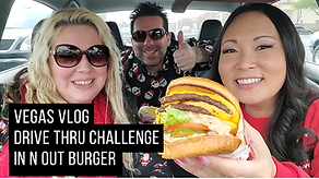 Vegas Vlog In N Out Drive Thru Challenge