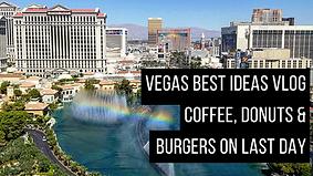 Vegas Best Ideas Vlog Coffee Donuts Burg