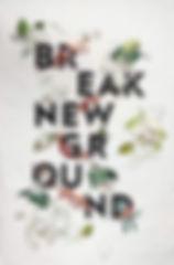 break new ground.jpg