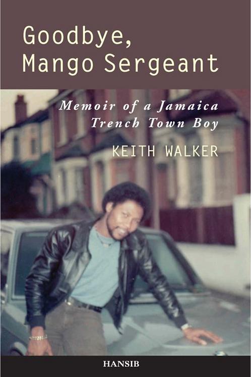 Goodbye, Mango Sergeant by Keith Walker