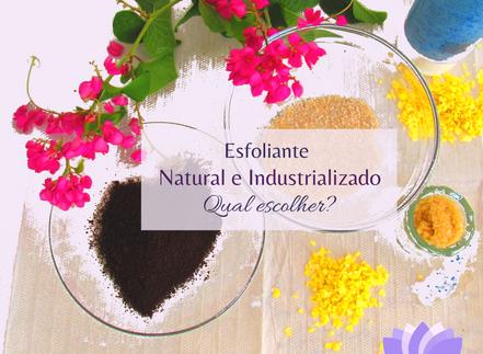 Esfoliante Natural e Industrializado
